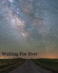 Waiting For Ever
