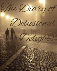 The Diary of Delusional Delights