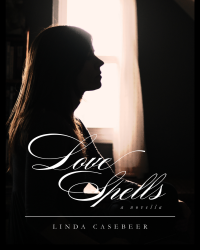 Love Spells, A Novella by L. Casebeer