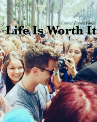 Life is worth it - Connor Franta fanfic