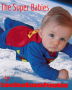The Super Babies - Part 1 (9+)