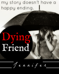 Dying Friend
