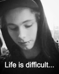 Life is difficult...
