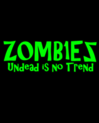 Z0MB1EZ: Undead Is No Trend