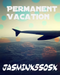 Permanent Vacation ~·(5SOS FanFic]·~