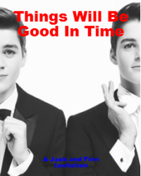 Things Will Be Good In Time (A Jack and Finn fanfiction)