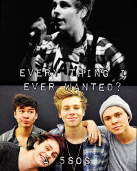 Every thing I ever wanted?