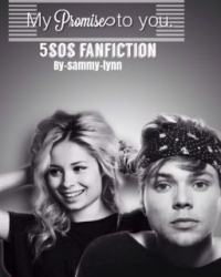 My promise to you//5sos fanfiction
