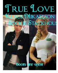 True Love (Klaus Mikaleson and Sookie Stackhouse FanFiction)