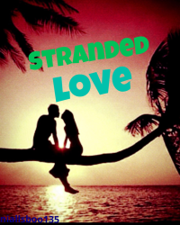Stranded love||L.T fanfic