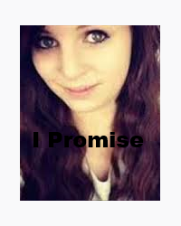 I Promise (Based off of Emma Blackery's The Promise)