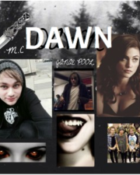 Dawn **COMING SOON**