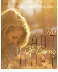 The Art of Being Hurt