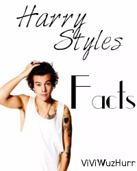 200 Harry Style Facts {COMPLETED}
