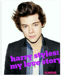 Harry Styles: my love story