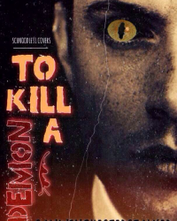 To Kill A Demon (Dean Winchester Love Story)