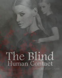 ¤The Blind Human Contact¤
