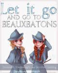 Let it Go And Go To Beauxbatons