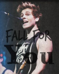 Fall for you...❤️ 5 seconds of summer
