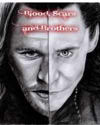 Blood, Scars and Brothers - a Loki (and Thor) fanfiction