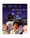 Smile, tears, fears, love, the story of a life.