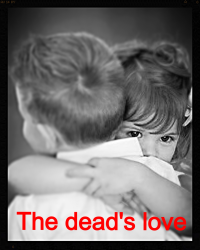 The dead's love