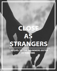 As Close As Strangers. -SEQUEL TO THE DRUMMERS SISTER-