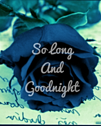 So Long and Goodnight