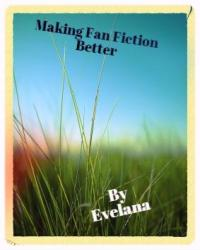 Making Fan fiction Better