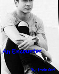 An Encounter ||C.H. Fanfic