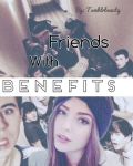 Friends With Benefits| By: Txmblrbeauty