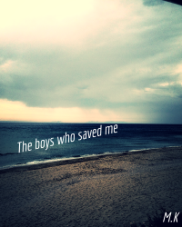 -The boys who saved me-