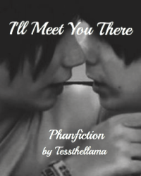 I'll Meet You There - Phan