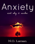 Anxiety and why it Sucks