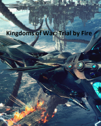 Kingdoms of War: A Trial by Fire