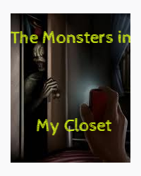 The Monsters in My Closet
