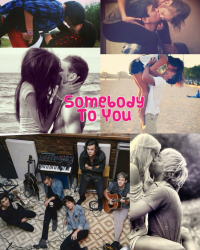 Somebody To You (1D fanfic)