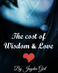The cost of wisdom & Love.