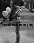 I will love you till the end of time