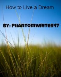 How To Live A Dream