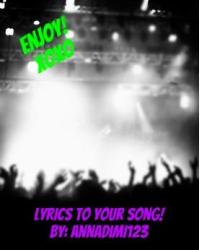 Lyrics to your song!