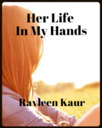 Her Life In My Hands