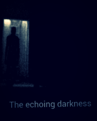 The echoing darkness