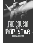 The Cousin of a Pop Star (l.h.)
