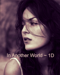 In another world ~ 1D