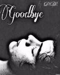 Goodbye ~ One shot