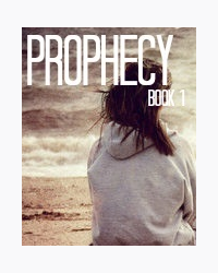 Prophecy; Book 1