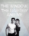 The Window, The Bad Boy and Me