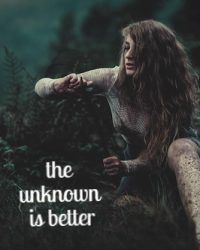 The unknown is better