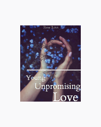 Young, Unpromising, Love